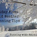 Friday Five – Cold Weather Running Tips