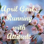 Friday Five – April Goals