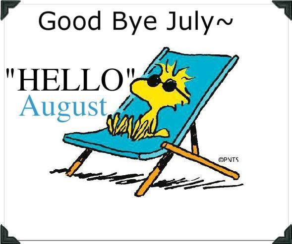 Goodbye-July-Hello-August