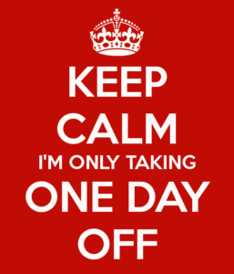 keep-calm-im-only-taking-one-day-off