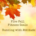 My Fall Fitness Goals